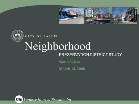 C I T Y O F S A L E M Neighborhood South Salem March 18, 2008 PRESERVATION DISTRICT STUDY.