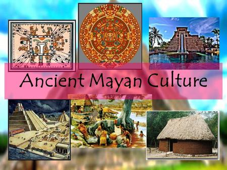 Ancient Mayan Culture. The Cities! Classical Mayan civilisation is dated to between the years 200- 900 AD. During this period as many as 40 great city.