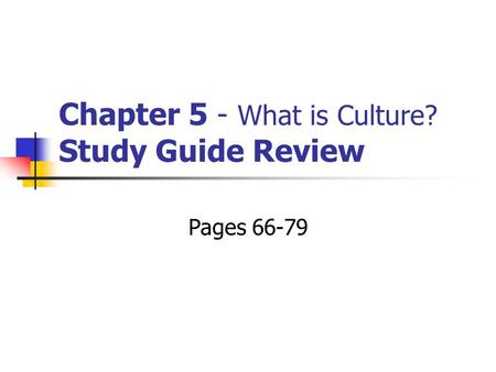 Chapter 5 - What is Culture? Study Guide Review