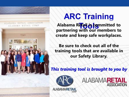 © Business & Legal Reports, Inc. 0912 Alabama Retail is committed to partnering with our members to create and keep safe workplaces. Be sure to check out.