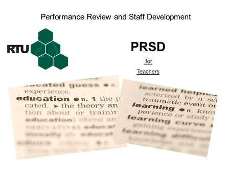 Performance Review and Staff Development PRSD for Teachers.