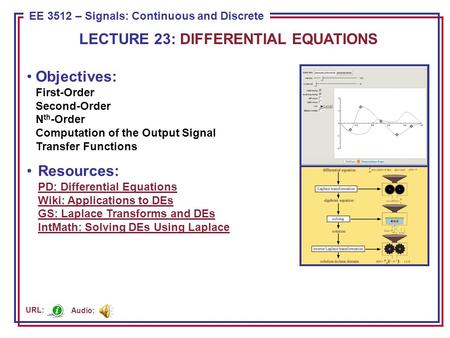 ECE 8443 – Pattern Recognition EE 3512 – Signals: Continuous and Discrete Objectives: First-Order Second-Order N th -Order Computation of the Output Signal.