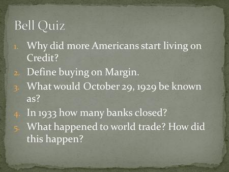Bell Quiz Why did more Americans start living on Credit?