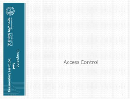 "Access Control 2015-9-31. Problem A primary consideration in object- oriented design is to ""separate the things that change from the things that stay."