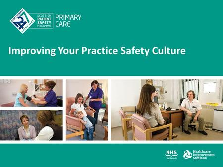 "Improving Your Practice Safety Culture. Aims Why is ""safety culture"" important?........what does this mean?? How can we develop our safety culture/does."
