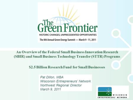 An Overview of the Federal Small Business Innovation Research (SBIR) and Small Business Technology Transfer (STTR) Programs $2.5 Billion Research Fund.