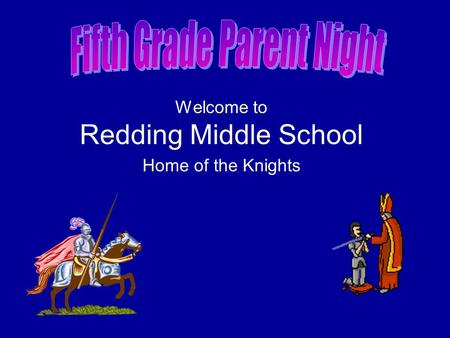 Welcome to Redding Middle School Home of the Knights.