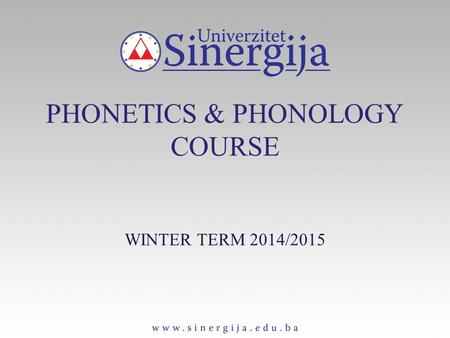 PHONETICS & PHONOLOGY COURSE WINTER TERM 2014/2015.