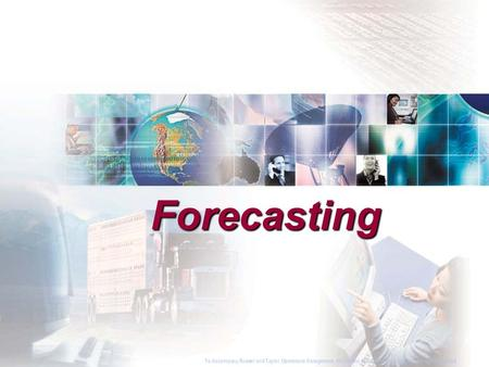 Forecasting To Accompany Russell and Taylor, Operations Management, 4th Edition,  2003 Prentice-Hall, Inc. All rights reserved.