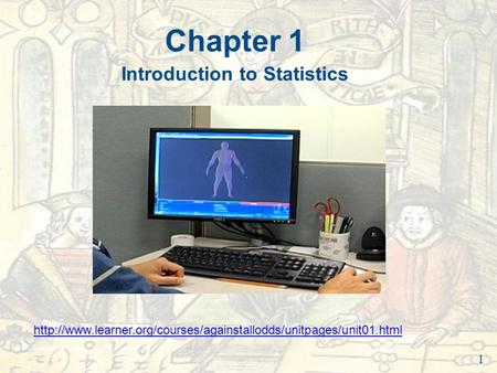Chapter 1 Introduction to Statistics 1
