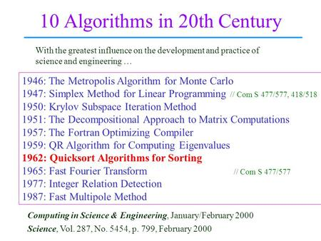 10 Algorithms in 20th Century Science, Vol. 287, No. 5454, p. 799, February 2000 Computing in Science & Engineering, January/February 2000 1946: The Metropolis.