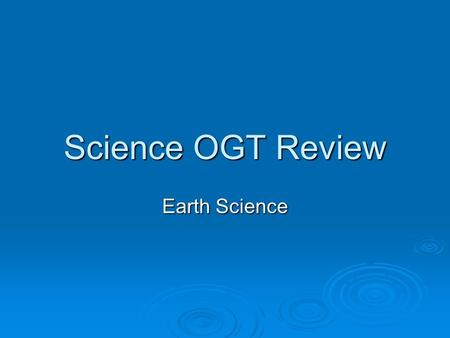 Science OGT Review Earth Science.