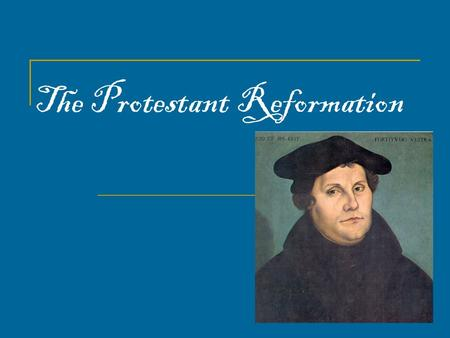 The Protestant Reformation. What was the Protestant Reformation? 16 th c. split in Catholic Church PROTEST against C.C.; intent to REFORM C.C Germany.