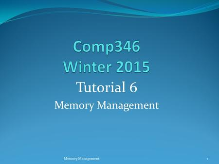 Tutorial 6 Memory Management 1. Types of Memory Primary Memory (RAM) Holds data and programs used by a process that is executing. Only type of memory.