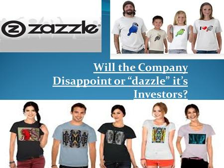 "Will the Company Disappoint or ""dazzle"" it's Investors?"