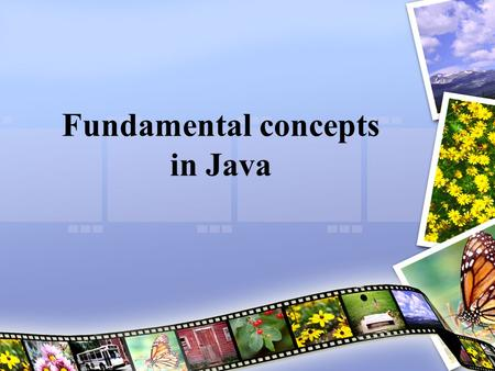Fundamental concepts in Java. Lesson plan Variable declaration, assign statement & practice Design document & practice.