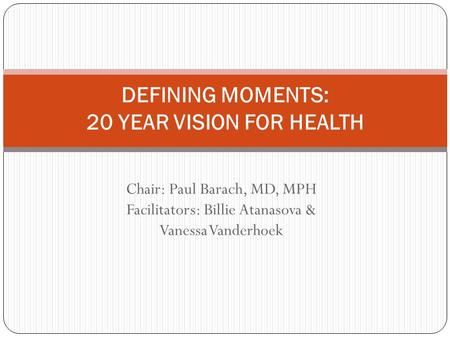 DEFINING MOMENTS: 20 YEAR VISION FOR HEALTH