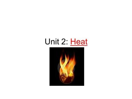 Unit 2: Heat. Chapter 5 Temperature describes how hot or cold an object Is.