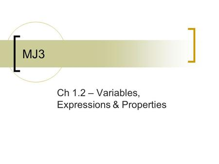 MJ3 Ch 1.2 – Variables, Expressions & Properties.