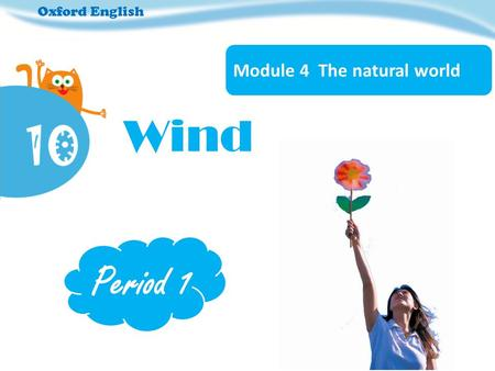 Oxford English Module 4 The natural world Wind Period 1.