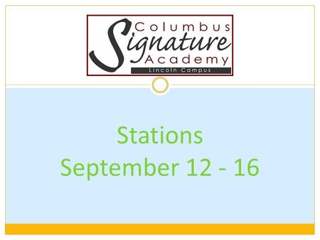 Stations September 12 - 16. Project Topics Businesses in our community Economy Supply and Demand Local Community Counting money and giving change  Students.