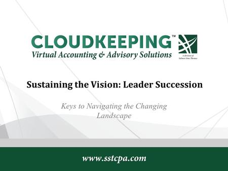 Sustaining the Vision: Leader Succession Keys to Navigating the Changing Landscape.