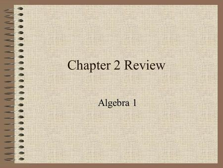 Chapter 2 Review Algebra 1.