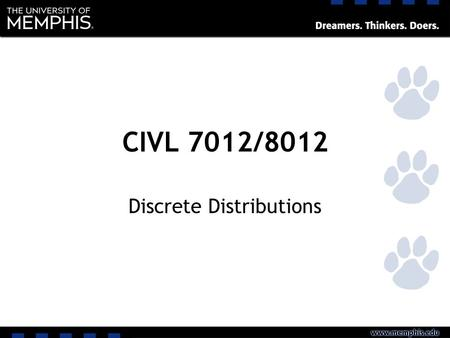 "CIVL 7012/8012 Discrete Distributions. Definitions A random variable is a ""function"" that associates a unique numerical value with every outcome of an."