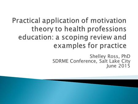 Shelley Ross, PhD SDRME Conference, Salt Lake City June 2015.