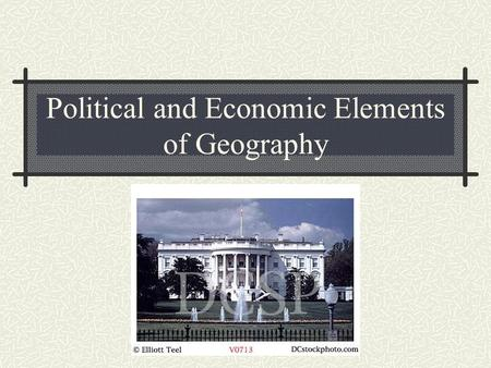 Political and Economic Elements of Geography. Politics Politics can be defined as : The science and art of Political government The science and art of.