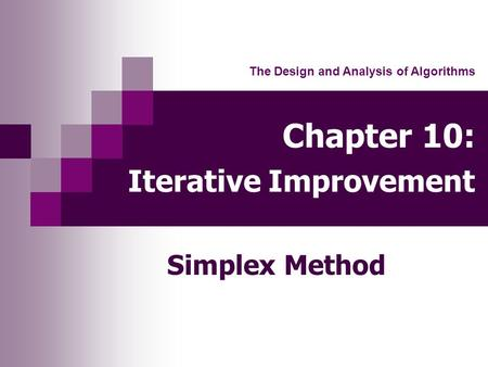Chapter 10: Iterative Improvement Simplex Method The Design and Analysis of Algorithms.