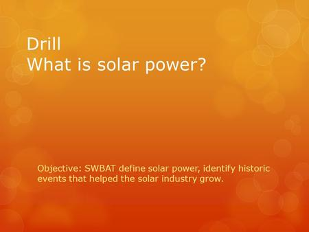 Drill What is solar power?