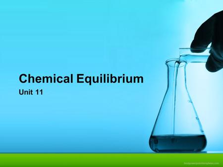 Chemical Equilibrium Unit 11. My Chemistry Presentation Chemical Reactions We usually think of chemical reactions as having a beginning and an end. reactants.
