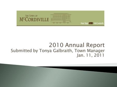 2010 Annual Report Submitted by Tonya Galbraith, Town Manager Jan. 11, 2011.