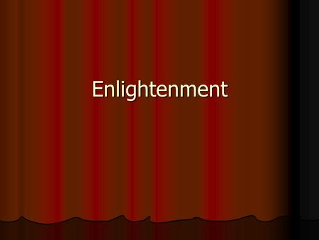 Enlightenment. Enlightenment 1500s Enlightenment was the idea that man could use logic and reason to solve the social problems of the day. Enlightenment.