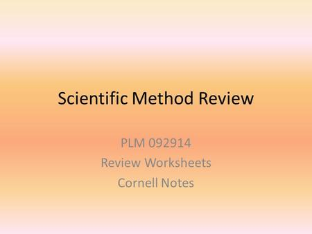 Scientific Method Review PLM 092914 Review Worksheets Cornell Notes.