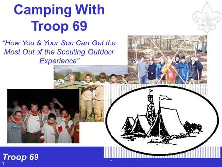 "Troop 69 1 Camping With Troop 69 ""How You & Your Son Can Get the Most Out of the Scouting Outdoor Experience"""