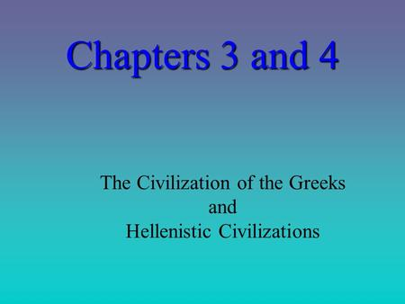 The Civilization of the Greeks and Hellenistic Civilizations