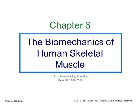 The Biomechanics of Human Skeletal Muscle