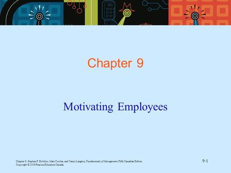 Chapter 9, Stephen P. Robbins, Mary Coulter, and Nancy Langton, Fundamentals of Management, Fifth Canadian Edition 9-1 Copyright © 2008 Pearson Education.