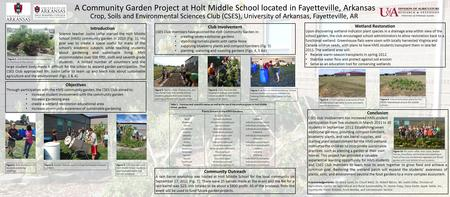 A Community Garden Project at Holt Middle School located in Fayetteville, Arkansas Introduction Science teacher Justin Leflar started the Holt Middle School.