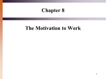 Chapter 8 The Motivation to Work.