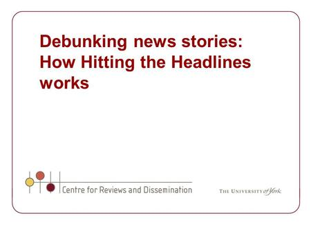 Debunking news stories: How Hitting the Headlines works.