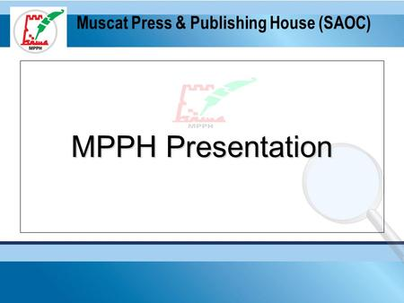 Muscat Press & Publishing House (SAOC) MPPH Presentation.