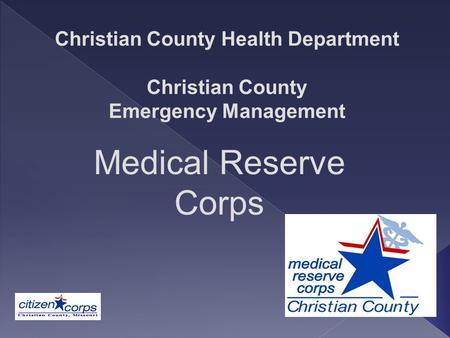 Christian County Health Department Christian County Emergency Management Medical Reserve Corps.