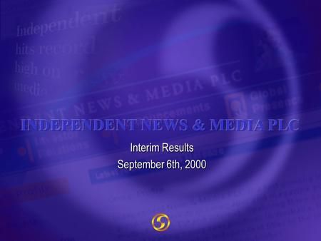 Interim Results September 6th, 2000. Australia No. 1 Regional Publisher No. 2 Radio Operator No. 1 Outdoor Operator LEADING MEDIA BRANDS Portugal No.