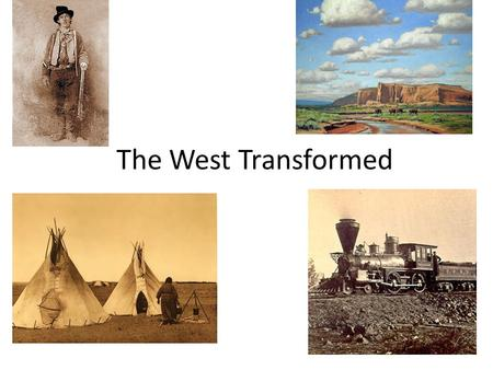 The West Transformed.