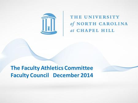 The Faculty Athletics Committee Faculty Council December 2014.