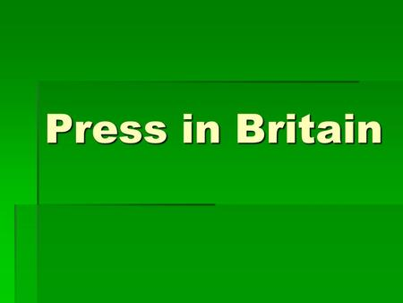 Press in Britain.