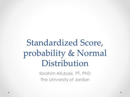 Standardized Score, probability & Normal Distribution